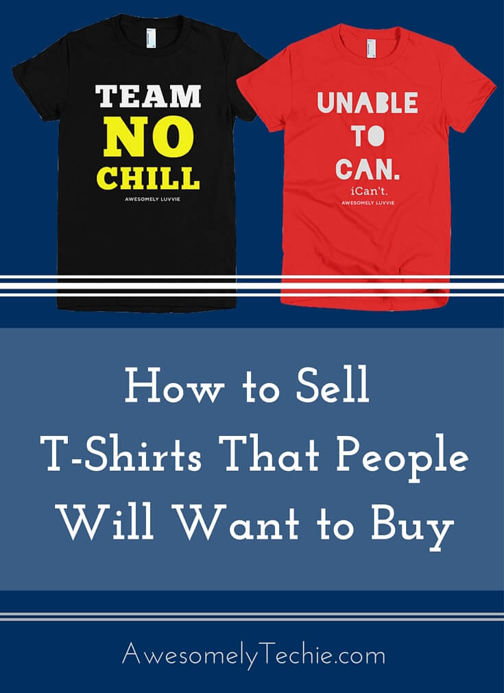 Where to buy tee shirts custom shirt for How to sell t shirts