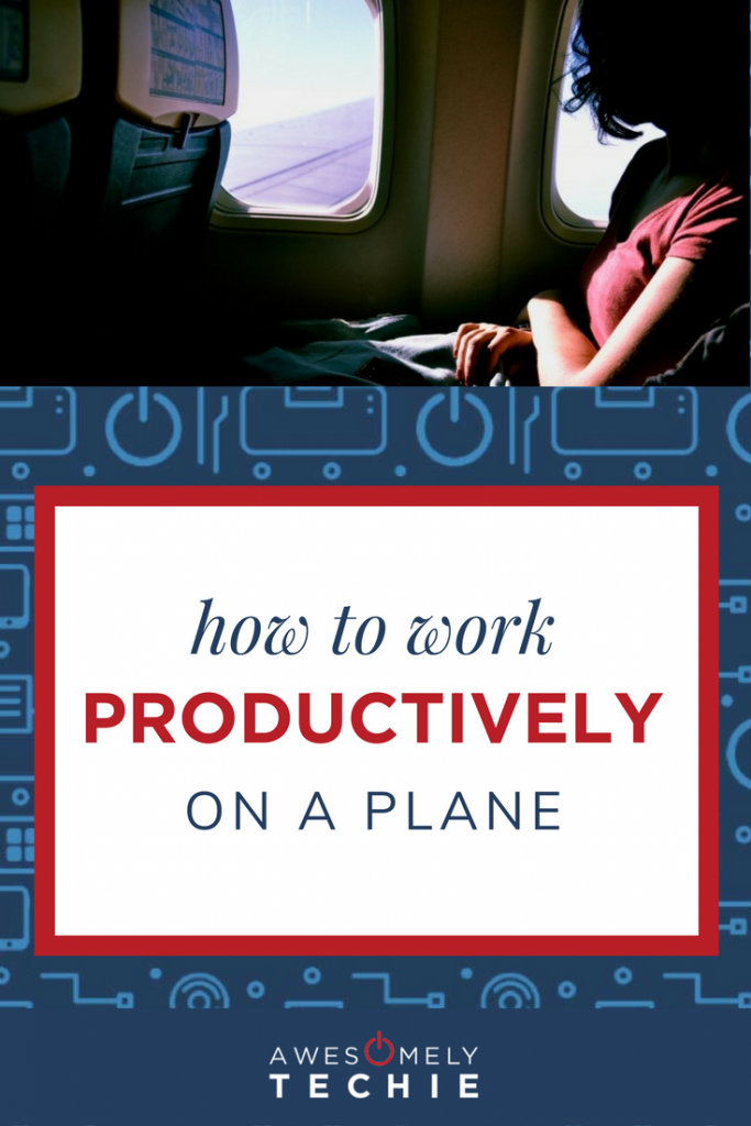 How to Work Productively on a Plane