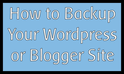 Backup Wordpress or Blogger